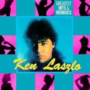 Ken Laszlo - Greatest Hits & Remixes